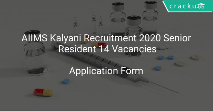 AIIMS Kalyani Recruitment 2020 Senior Resident 14 Vacancies