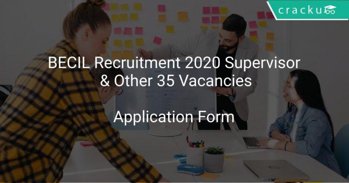 BECIL Recruitment 2020 Supervisor & Other 35 Vacancies