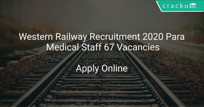 Western Railway Recruitment 2020 Para Medical Staff 67 Vacancies
