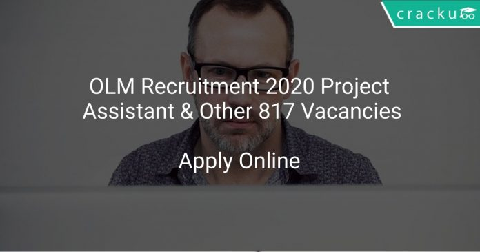 OLM Recruitment 2020 Project Assistant & Other 817 Vacancies