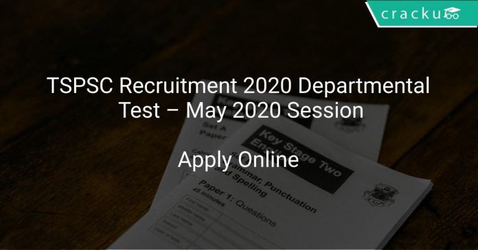TSPSC Recruitment 2020 Departmental Test – May 2020 Session