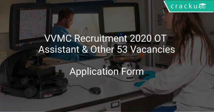 VVMC Recruitment 2020 OT Assistant & Other 53 Vacancies