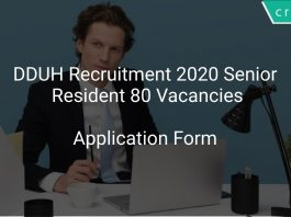DDUH Recruitment 2020 Senior Resident 80 Vacancies