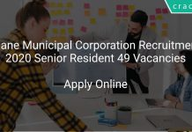 Thane Municipal Corporation Recruitment 2020 Senior Resident 49 Vacancies