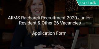 AIIMS Raebareli Recruitment 2020 Junior Resident & Other 26 Vacancies