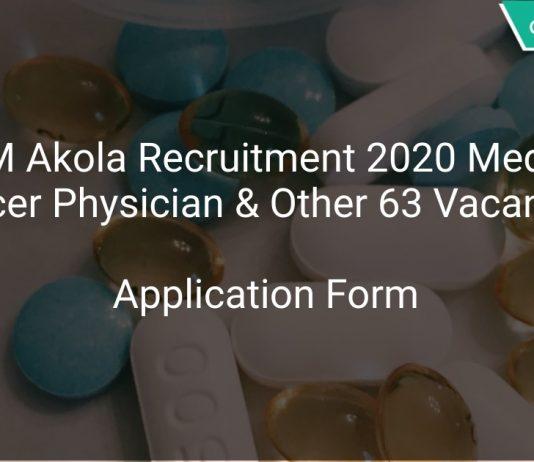 NHM Akola Recruitment 2020 Medical Officer Physician & Other 63 Vacancies