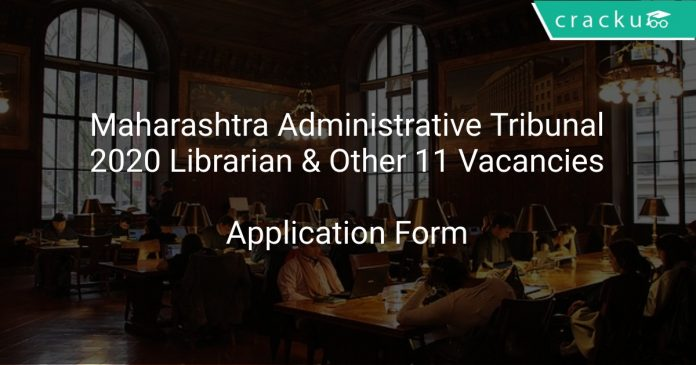 Maharashtra Administrative Tribunal Recruitment 2020 Librarian & Other 11 Vacancies