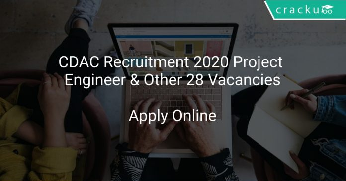 CDAC Recruitment 2020 Project Engineer & Other 28 Vacancies