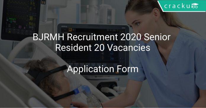 BJRMH Recruitment 2020 Senior Resident 20 Vacancies