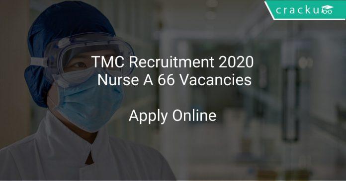 TMC Recruitment 2020 Nurse A 66 Vacancies