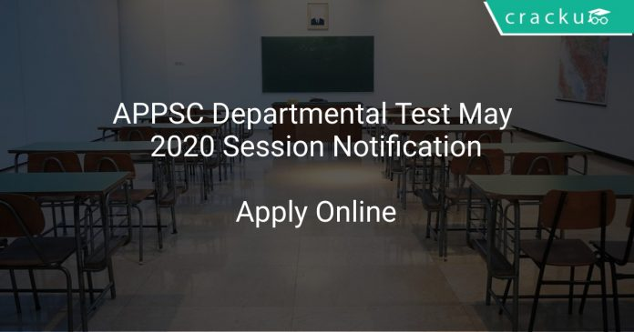 APPSC Departmental Test May 2020 Session Notification
