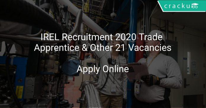 IREL Recruitment 2020 Trade Apprentice & Other 21 Vacancies