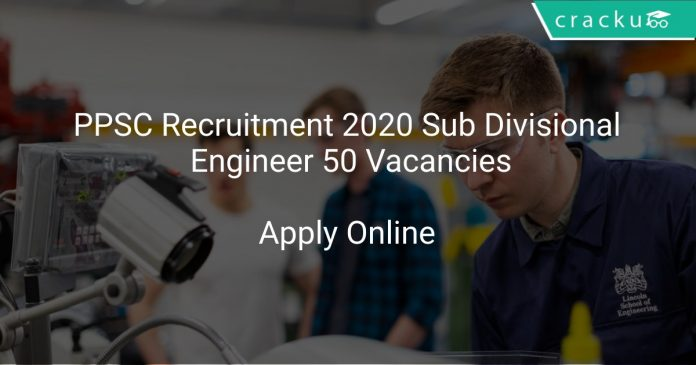 PPSC Recruitment 2020 Sub Divisional Engineer 50 Vacancies