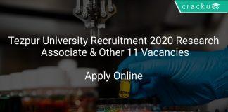 Tezpur University Recruitment 2020 Research Associate & Other 11 Vacancies