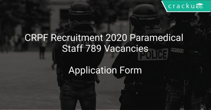 CRPF Recruitment 2020 Paramedical Staff 789 Vacancies