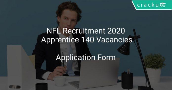 NFL Recruitment 2020 Apprentice 140 Vacancies