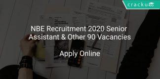 NBE Recruitment 2020 Senior Assistant & Other 90 Vacancies