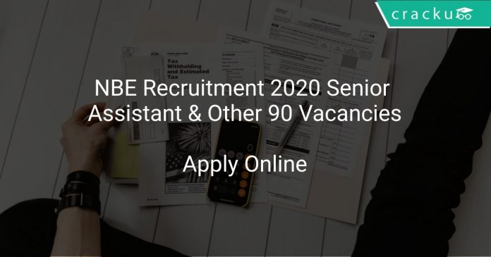 NBE Recruitment 2020 Senior Assistant & Other 90 Vacancies