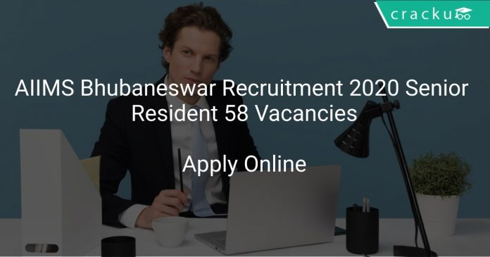AIIMS Bhubaneswar Recruitment 2020 Senior Resident 58 Vacancies