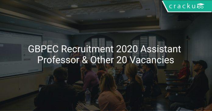 GBPEC Recruitment 2020 Assistant Professor & Other 20 Vacancies