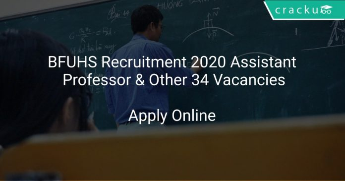 BFUHS Recruitment 2020 Assistant Professor & Other 34 Vacancies