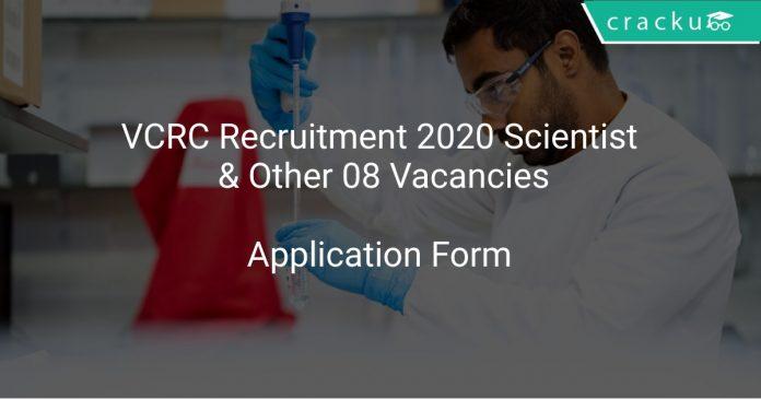 VCRC Recruitment 2020 Scientist & Other 08 Vacancies