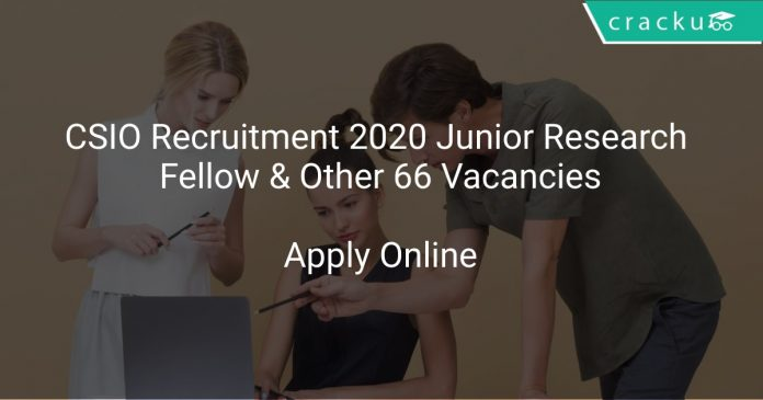 CSIO Recruitment 2020 Junior Research Fellow & Other 66 Vacancies