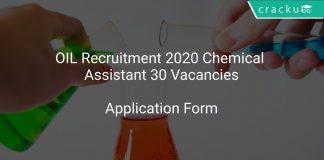 OIL Recruitment 2020 Chemical Assistant 30 Vacancies