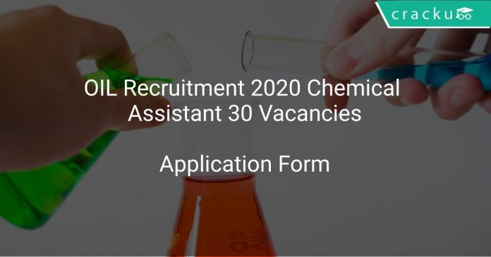 OIL Recruitment 2020 Chemical Assistant 30 Vacancies