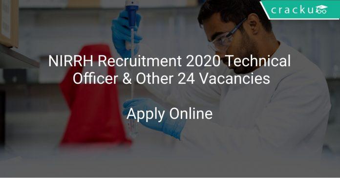 NIRRH Recruitment 2020 Technical Officer & Other 24 Vacancies