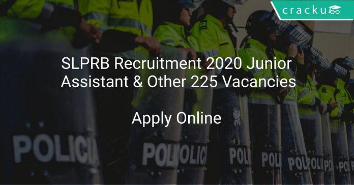 SLPRB Recruitment 2020 Junior Assistant & Other 225 Vacancies