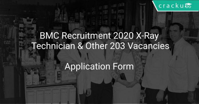 BMC Recruitment 2020 X-Ray Technician & Other 203 Vacancies