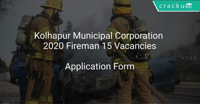 Kolhapur Municipal Corporation 2020 Fireman 15 Vacancies
