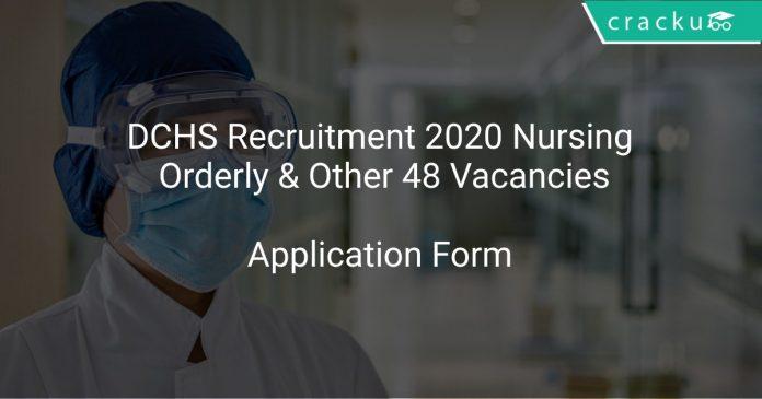 DCHS Recruitment 2020 Nursing Orderly & Other 48 Vacancies
