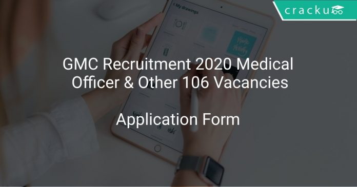 GMC Recruitment 2020 Medical Officer & Other 106 Vacancies