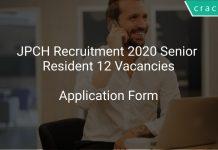JPCH Recruitment 2020 Senior Resident 12 Vacancies