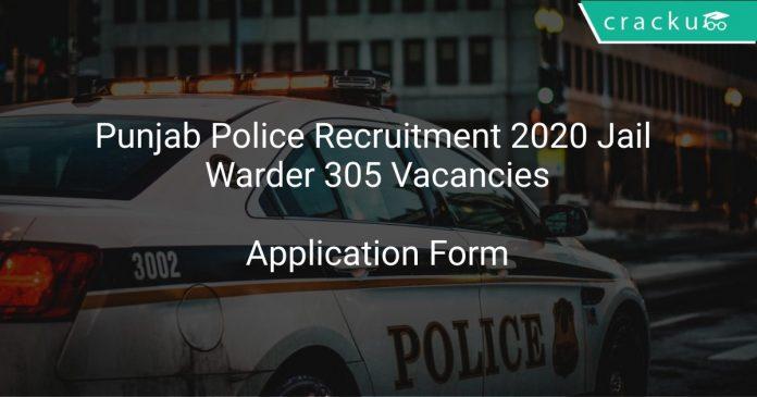 Punjab Police Recruitment 2020 Jail Warder 305 Vacancies
