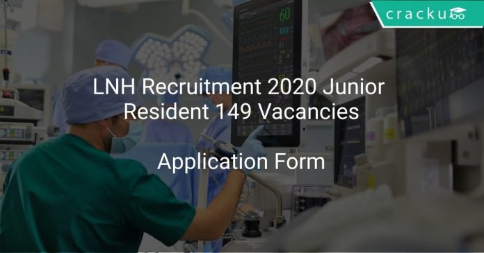 LNH Recruitment 2020 Junior Resident 149 Vacancies
