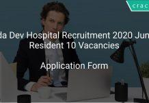 Dada Dev Hospital Recruitment 2020 Junior Resident 10 Vacancies
