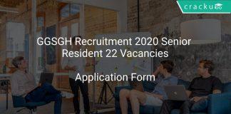 GGSGH Recruitment 2020 Senior Resident 22 Vacancies