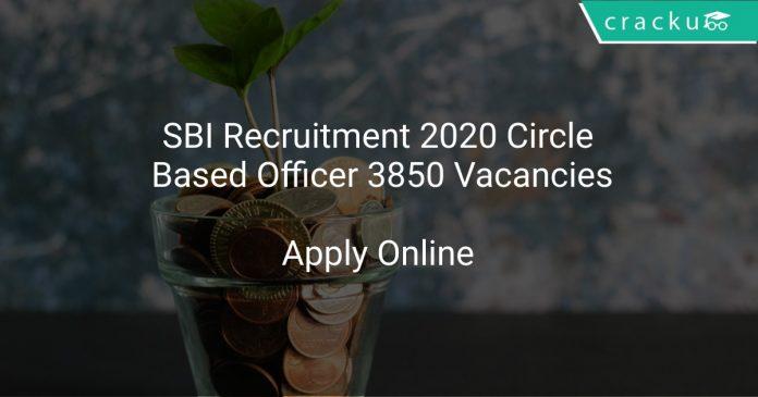 SBI Recruitment 2020 Circle Based Officer 3850 Vacancies