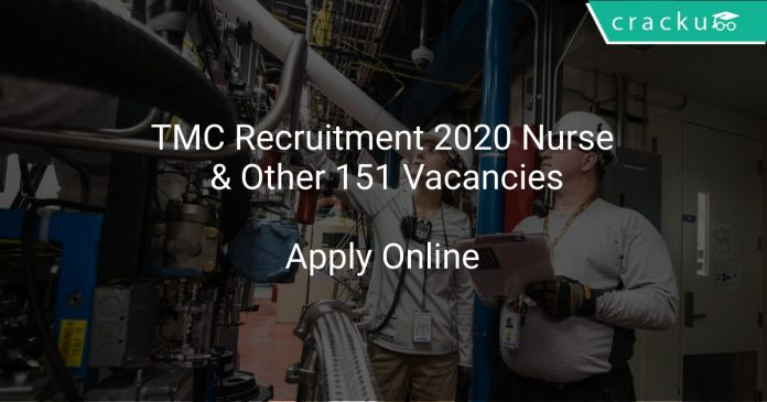 TMC Recruitment 2020 Nurse & Other 151 Vacancies