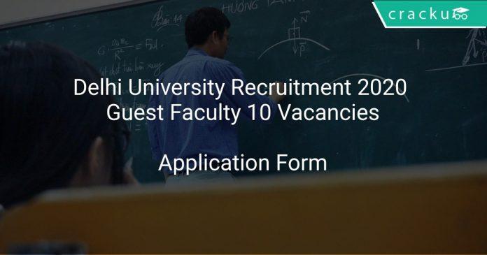 Delhi University Recruitment 2020 Guest Faculty 10 Vacancies