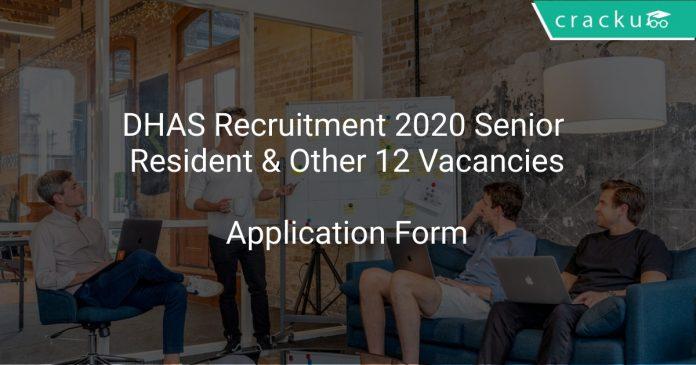 DHAS Recruitment 2020 Senior Resident & Other 12 Vacancies
