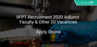 IIFPT Recruitment 2020 Adjunct Faculty & Other 20 Vacancies