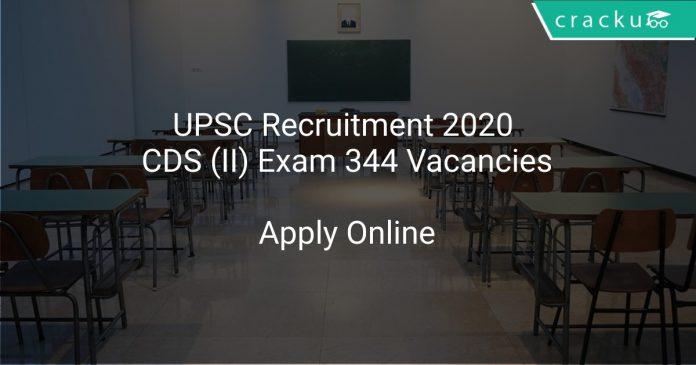 UPSC Recruitment 2020 CDS (II) Exam 344 Vacancies
