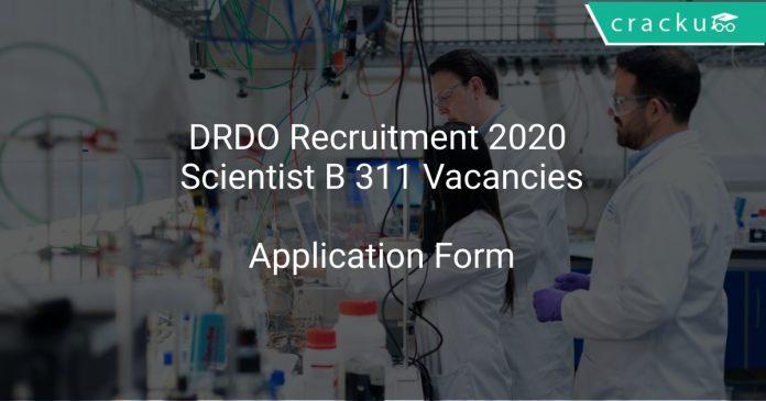 DRDO Recruitment 2020 Scientist B 311 Vacancies