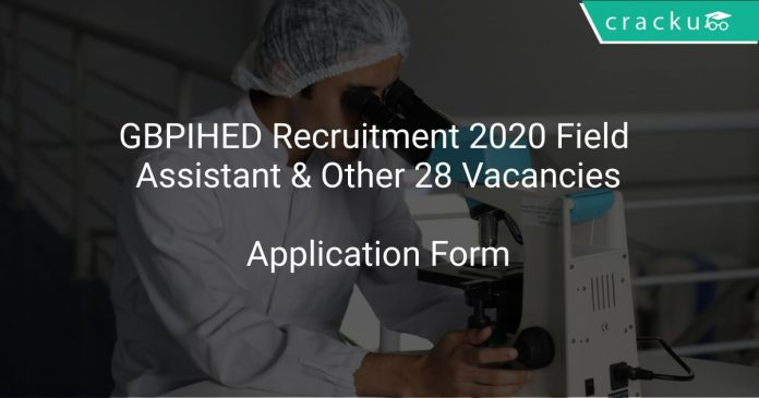 GBPIHED Recruitment 2020 Field Assistant & Other 28 Vacancies