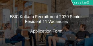 ESIC Kolkata Recruitment 2020 Senior Resident 11 Vacancies