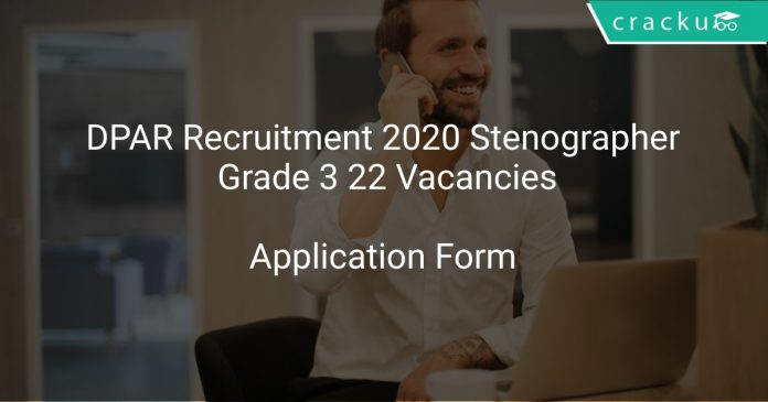DPAR Recruitment 2020 Stenographer Grade 3 22 Vacancies